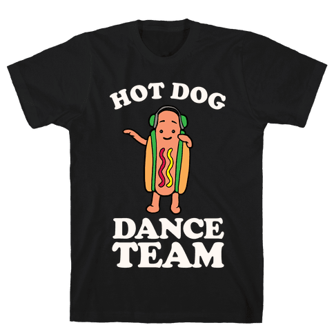 Hot Dog Dance Team Mens T-Shirt