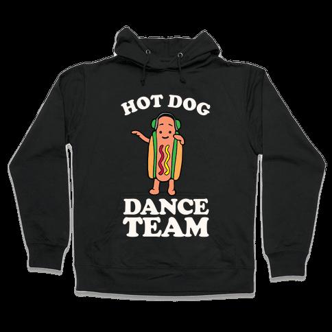 Hot Dog Dance Team Hooded Sweatshirt