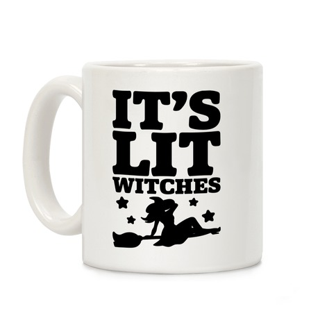 It's Lit Witches Coffee Mug