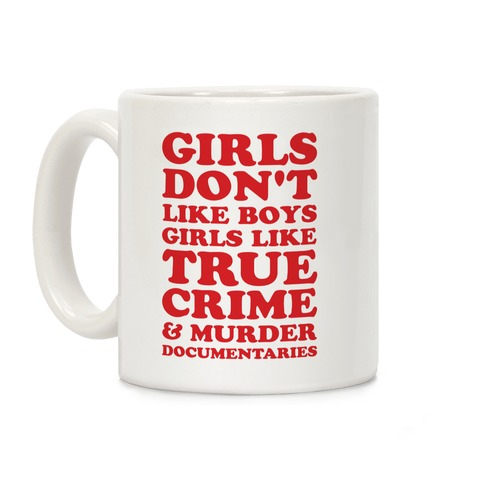 Girls Like True Crime Coffee Mug
