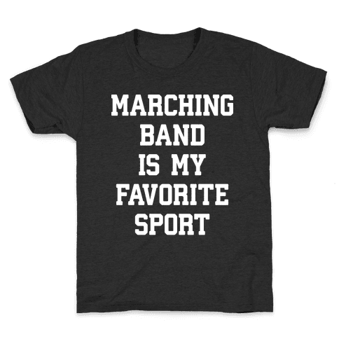 Marching Band Is My Favorite Sport Kids T-Shirt