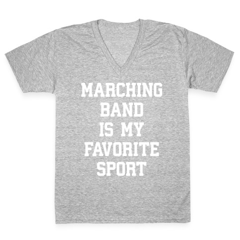 Marching Band Is My Favorite Sport V-Neck Tee Shirt