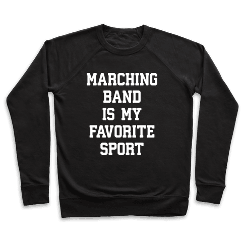 Marching Band Is My Favorite Sport Pullover