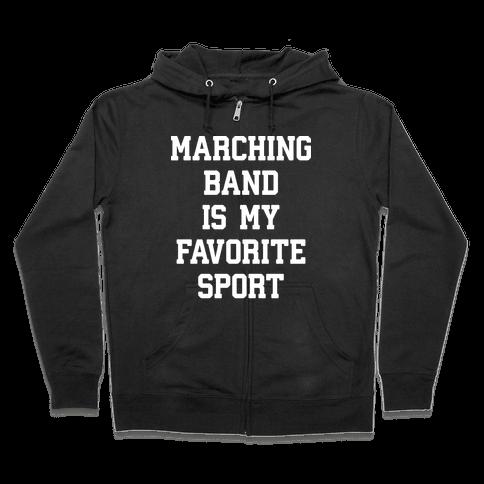 Marching Band Is My Favorite Sport Zip Hoodie