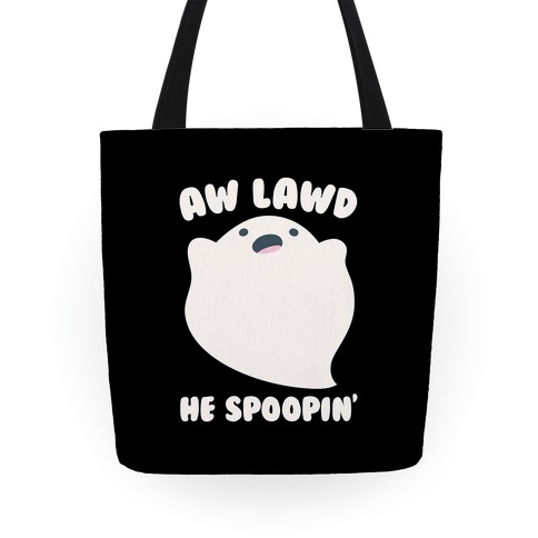 Aw Lawd He Spoopin' Ghost Parody White Print Tote