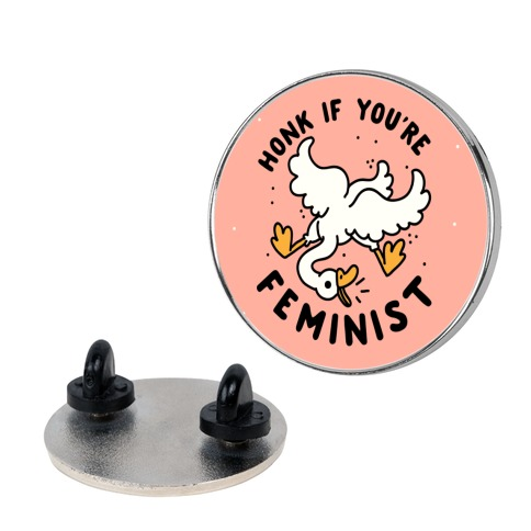 HONK If You're Feminist Pin