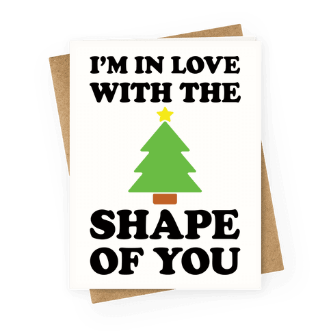 I'm In Love With The Shape Of You Christmas Tree Greeting Card