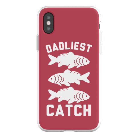 Dadliest Catch Phone Flexi-Case