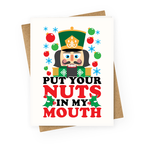 Put Your Nuts In My Mouth Greeting Card