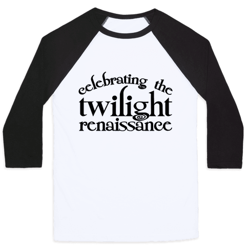 Celebrating The Twilight Renaissance Parody Baseball Tee