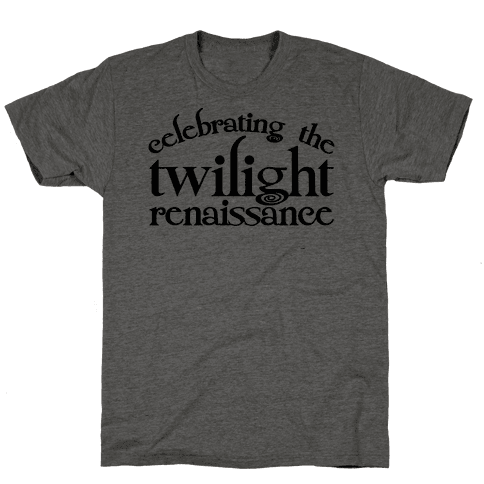 Celebrating The Twilight Renaissance Parody Mens T-Shirt