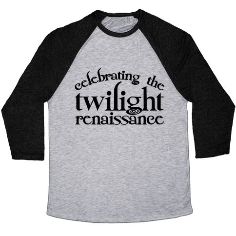 Celebrating The Twilight Renaissance Parody Baseball Tee