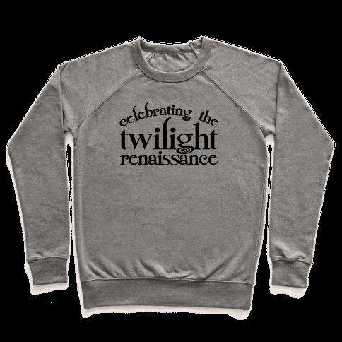 Celebrating The Twilight Renaissance Parody Pullover