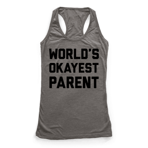 World's Okayest Parent Racerback Tank Top