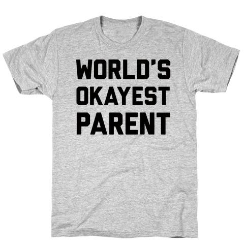 World's Okayest Parent Mens/Unisex T-Shirt