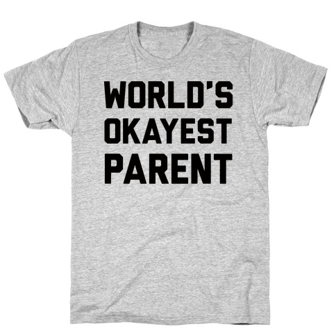 World's Okayest Parent T-Shirt