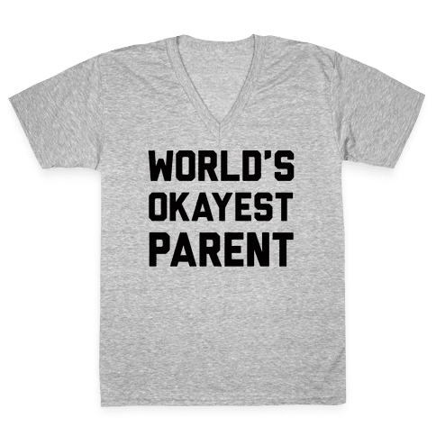 World's Okayest Parent V-Neck Tee Shirt