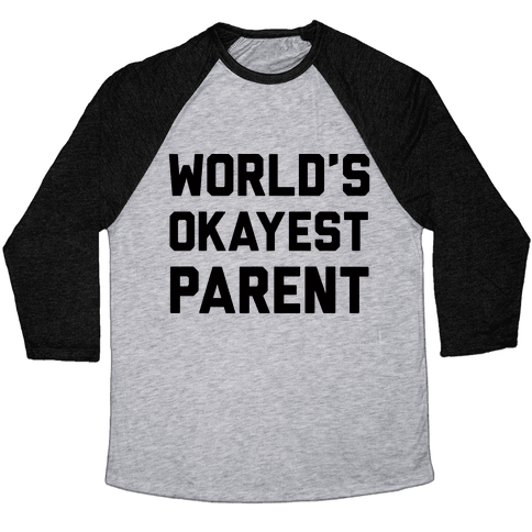 World's Okayest Parent Baseball Tee