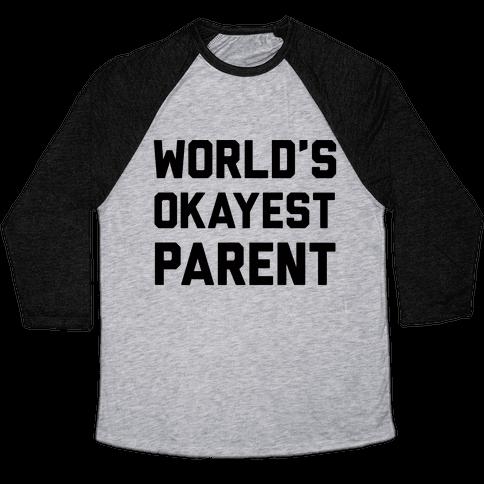World's Okayest Parent Baseball Tee