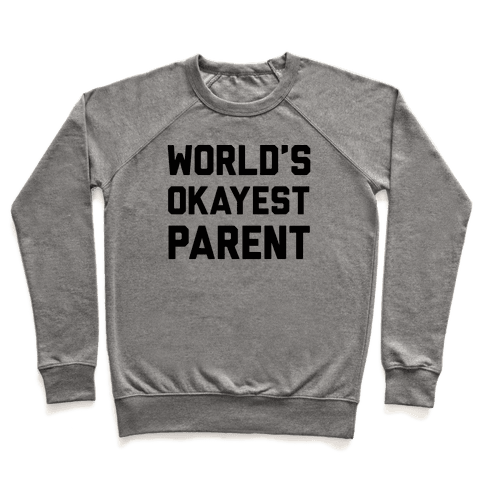World's Okayest Parent Pullover