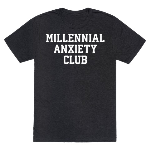 Millennial Anxiety Club T-Shirt