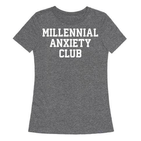 Millennial Anxiety Club Womens T-Shirt
