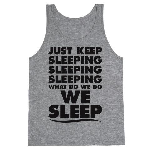 Just Keep Sleeping Tank Top