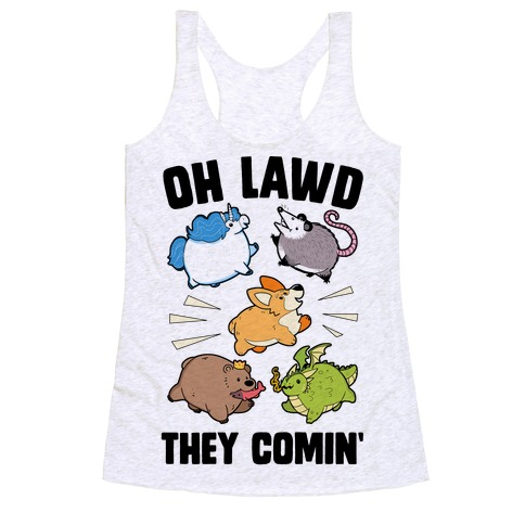Oh Lawd, Here They Come! Racerback Tank Top