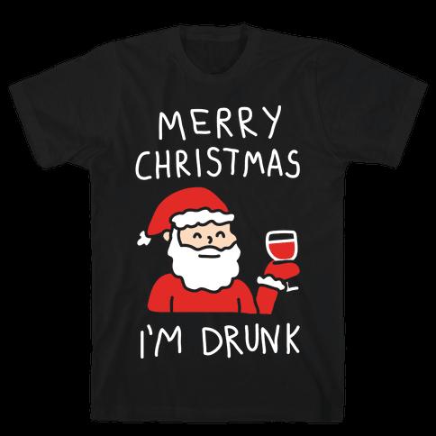 Merry Christmas I'm Drunk Mens T-Shirt