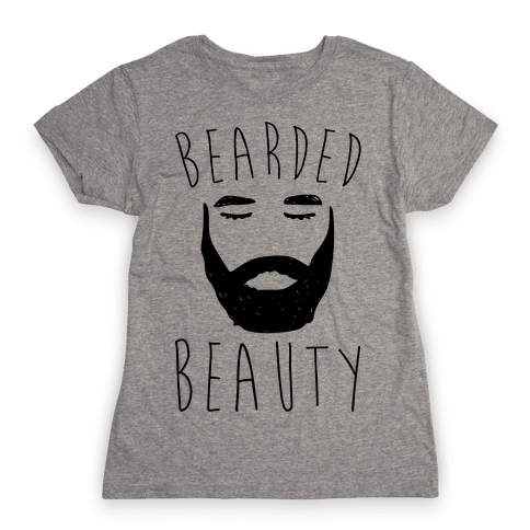 Bearded Beauty  Womens T-Shirt