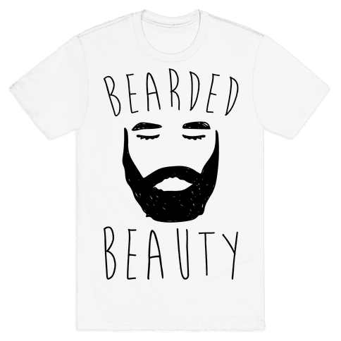 Bearded Beauty  Mens T-Shirt