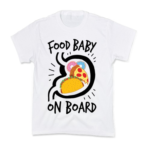 Food Baby On Board Kids T-Shirt