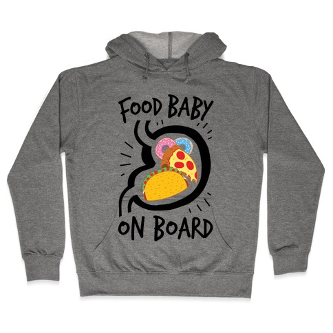 Food Baby On Board Hooded Sweatshirt