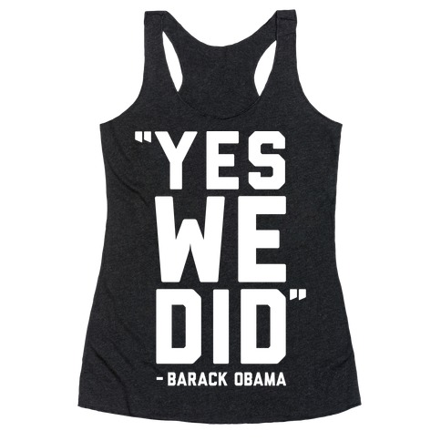 Yes We Did Barack Obama Racerback Tank Top