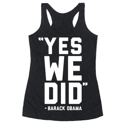 Yes We Did Barack Obama