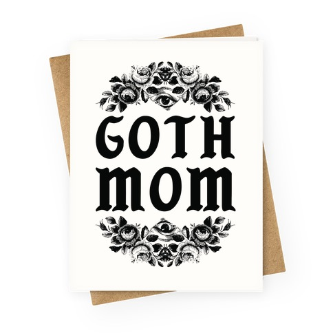 Goth Mom Greeting Card