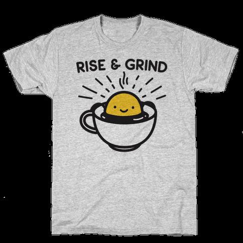 Rise & Grind Mens T-Shirt