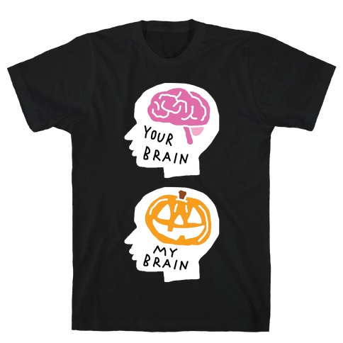 Your Brain My Brain Halloween T-Shirt
