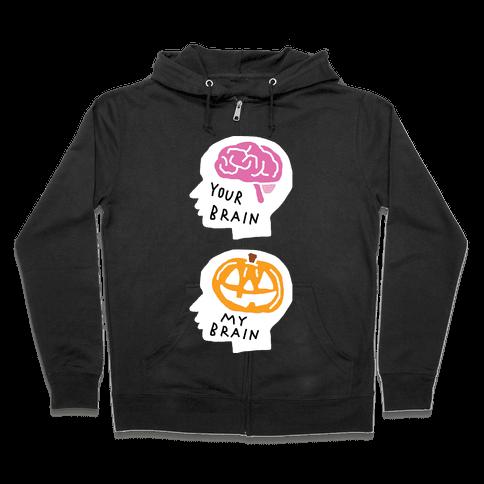 Your Brain My Brain Halloween Zip Hoodie