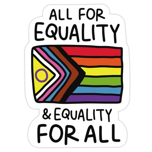 All For Equality & Equality For All Die Cut Sticker