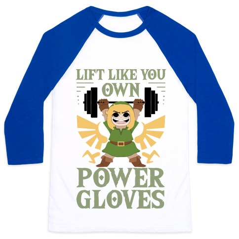 Lift Like You Own Power Gloves Baseball Tee