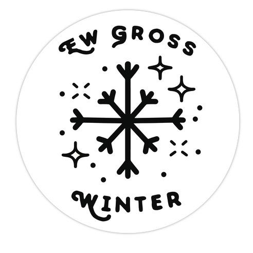 Ew Gross Winter Die Cut Sticker