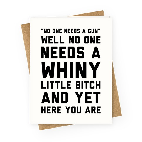 No One Needs A Gun Greeting Card