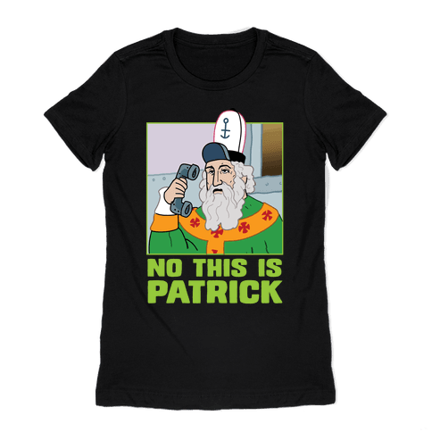 No, This is Patrick Womens T-Shirt