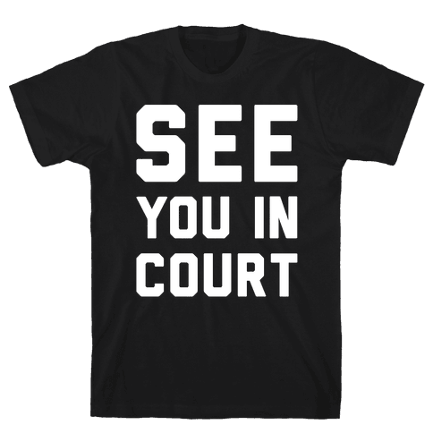 See You In Court White Print  Mens T-Shirt