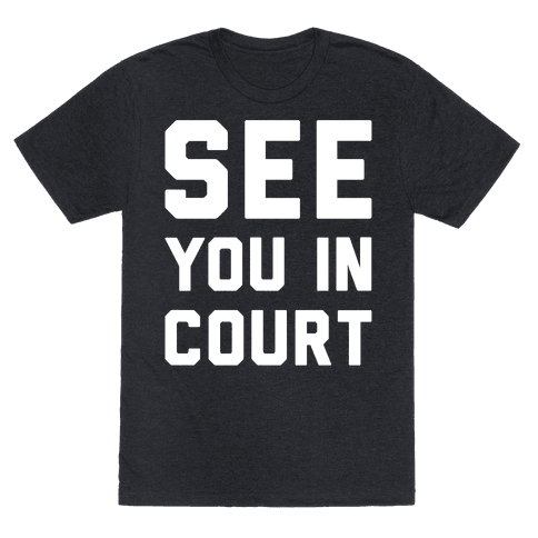 See You In Court White Print