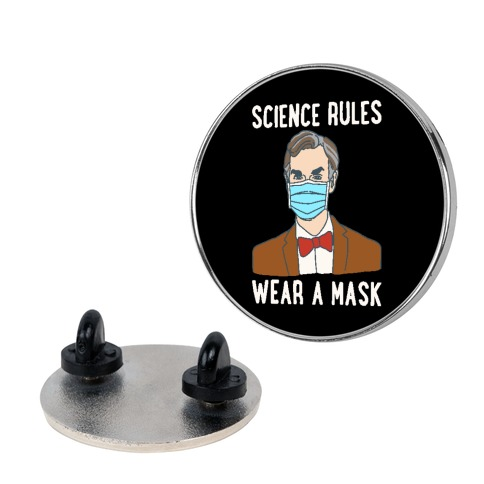 Science Rules Wear A Mask Pin