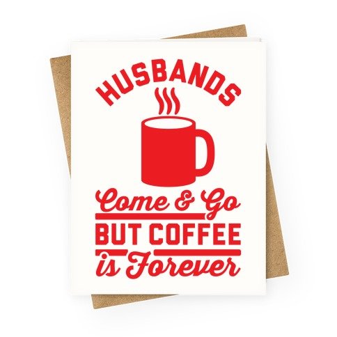 Coffee is Forever Greeting Card