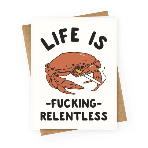 Life is F***ing Relentless Greeting Card