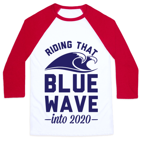Riding That Blue Wave into 2020 Baseball Tee